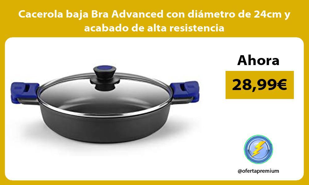 Cacerola baja Bra Advanced con diametro de 24cm y acabado de alta resistencia