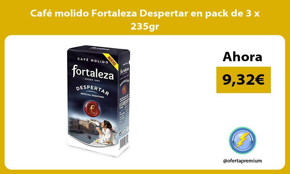 Café molido Fortaleza Despertar en pack de 3 x 235gr