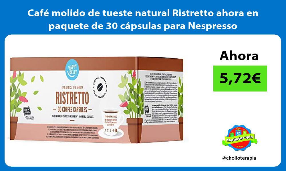 Cafe molido de tueste natural Ristretto ahora en paquete de 30 capsulas para Nespresso