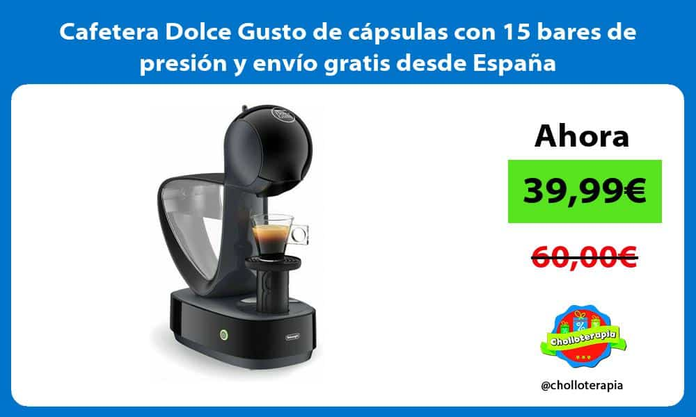 Cafetera Dolce Gusto de cápsulas con 15 bares de presión y envío gratis desde España