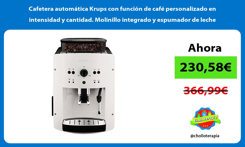 Cafetera automática Krups con función de café personalizado en intensidad y cantidad Molinillo integrado y espumador de leche