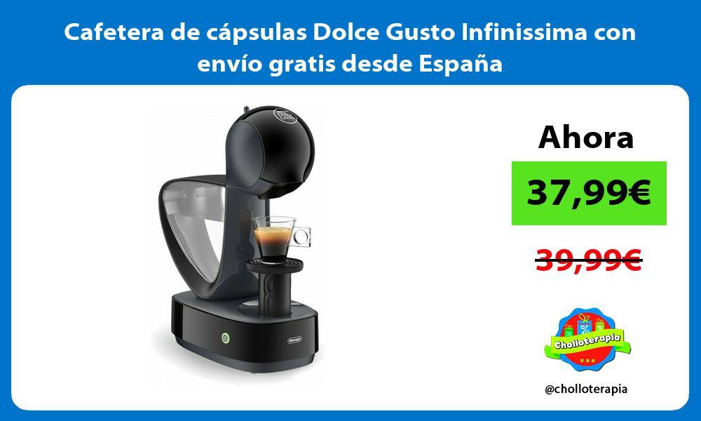 Cafetera de capsulas Dolce Gusto Infinissima con envio gratis desde Espana