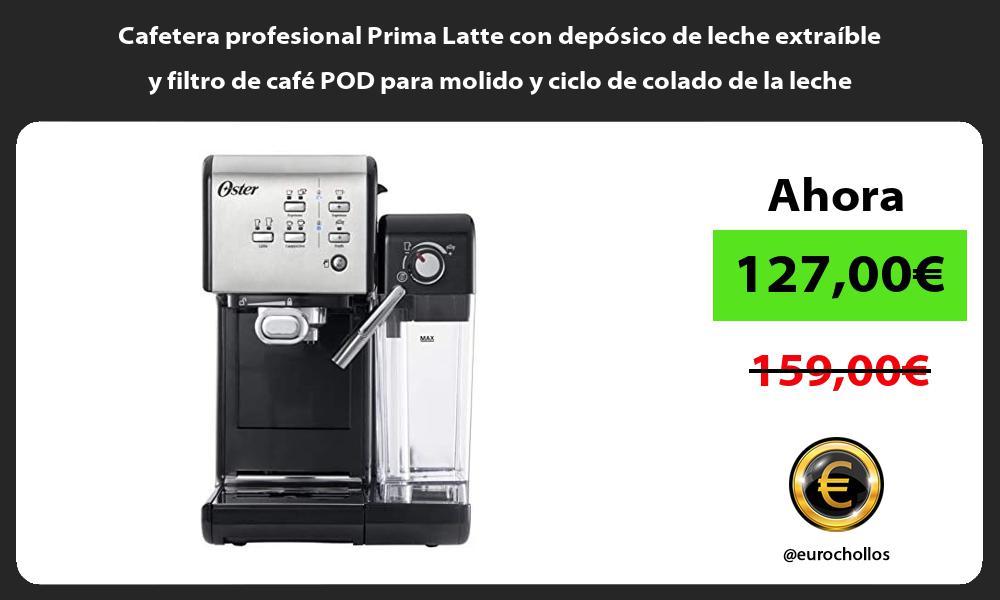Cafetera profesional Prima Latte con depósico de leche extraíble y filtro de café POD para molido y ciclo de colado de la leche