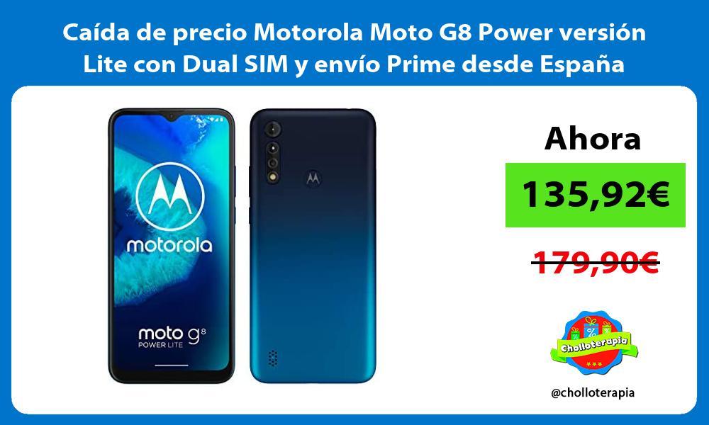 Caida de precio Motorola Moto G8 Power version Lite con Dual SIM y envio Prime desde Espana
