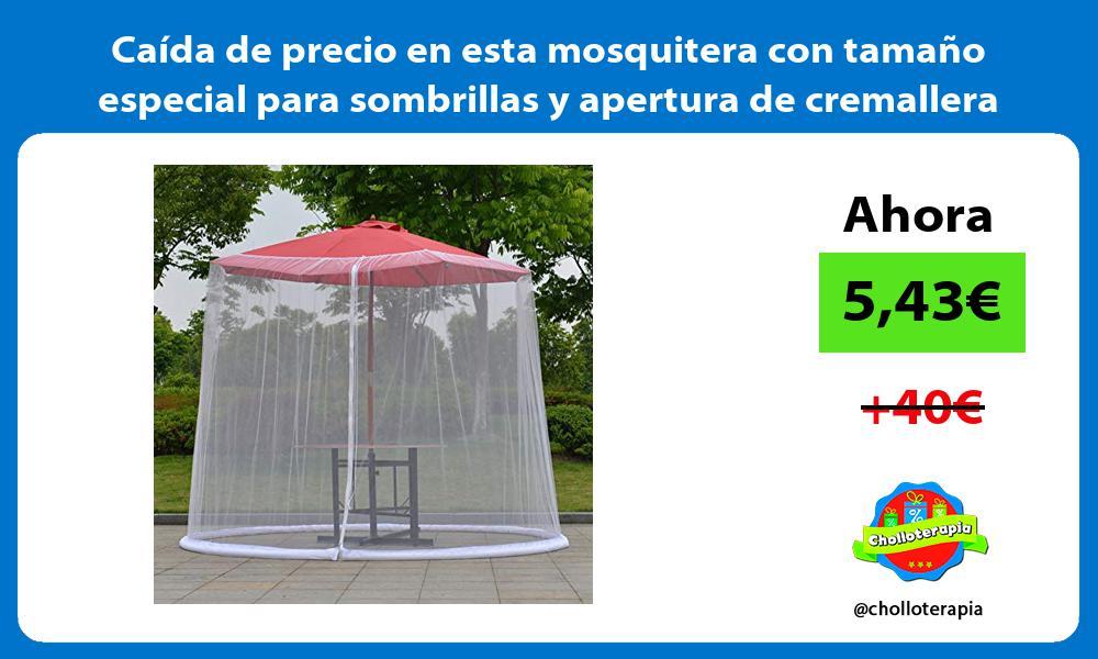 Caida de precio en esta mosquitera con tamano especial para sombrillas y apertura de cremallera