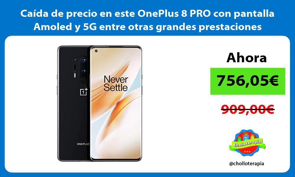 Caida de precio en este OnePlus 8 PRO con pantalla Amoled y 5G entre otras grandes prestaciones