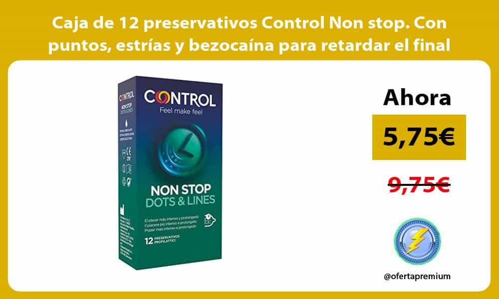 Caja de 12 preservativos Control Non stop Con puntos estrías y bezocaína para retardar el final