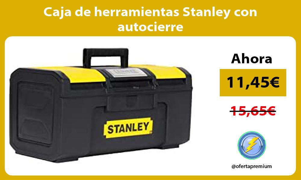 Caja de herramientas Stanley con autocierre