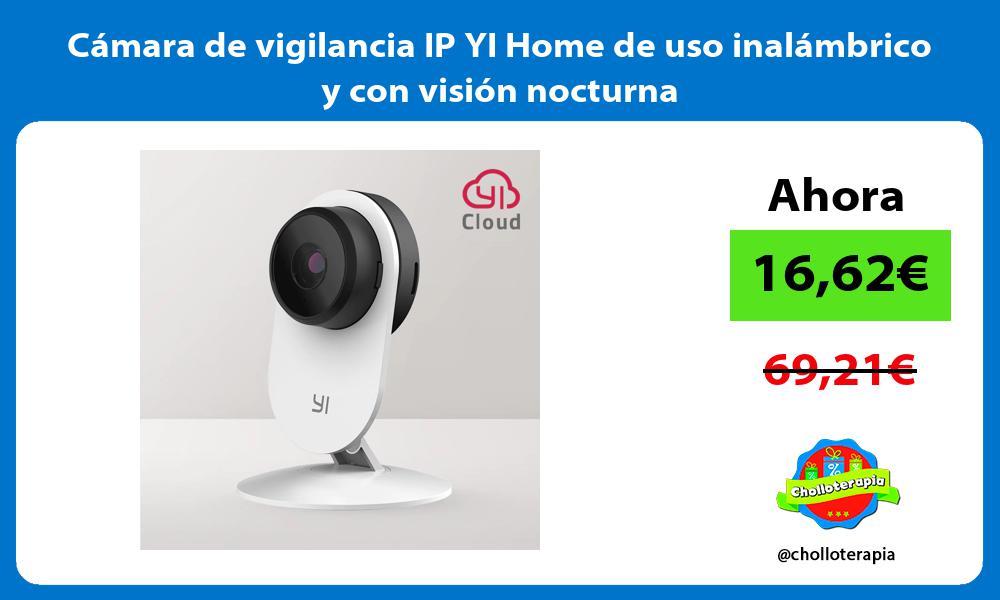Camara de vigilancia IP YI Home de uso inalambrico y con vision nocturna