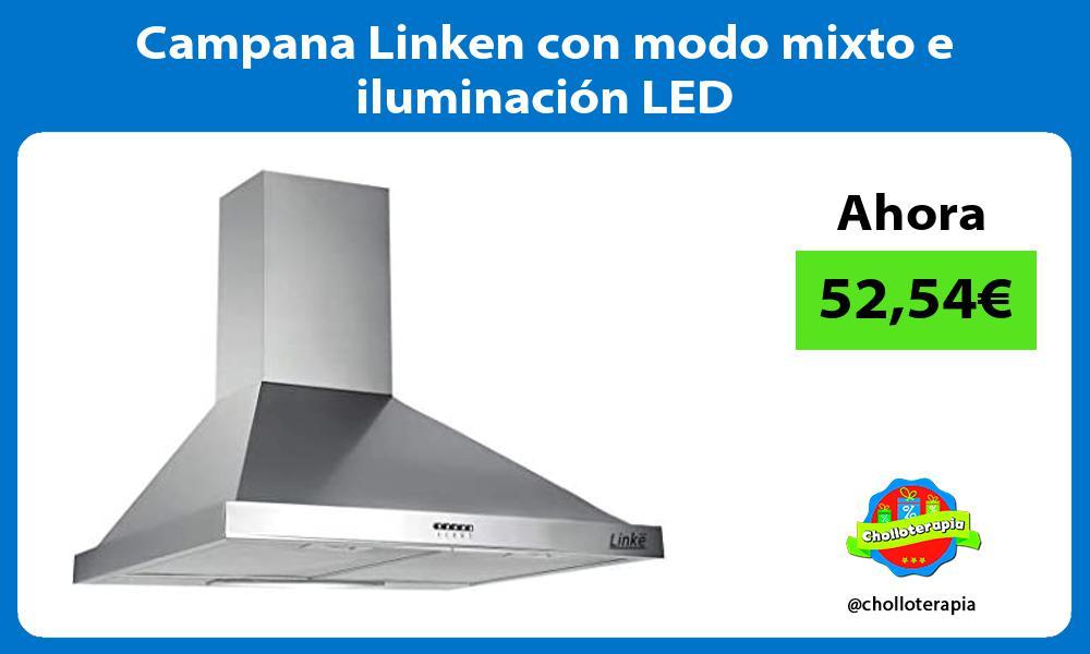 Campana Linken con modo mixto e iluminacion LED