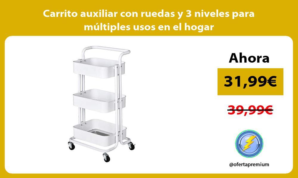 Carrito auxiliar con ruedas y 3 niveles para multiples usos en el hogar