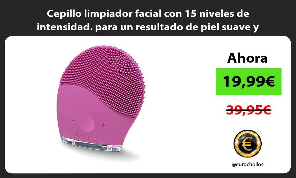 Cepillo limpiador facial con 15 niveles de intensidad para un resultado de piel suave y luminosa