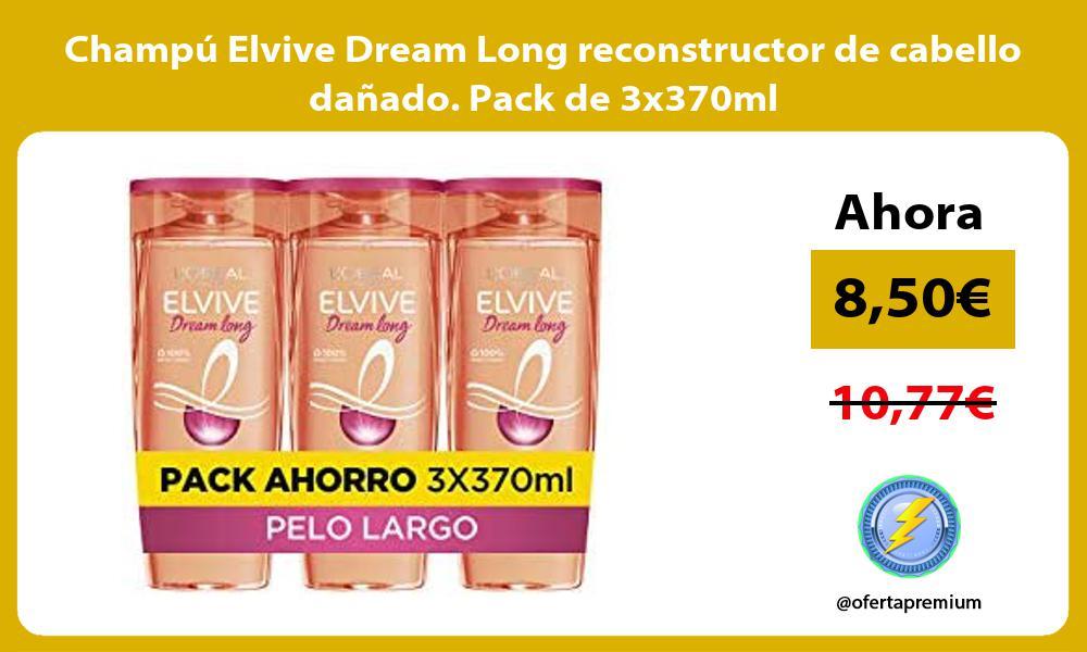 Champú Elvive Dream Long reconstructor de cabello dañado Pack de 3x370ml