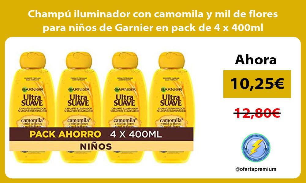 Champú iluminador con camomila y mil de flores para niños de Garnier en pack de 4 x 400ml