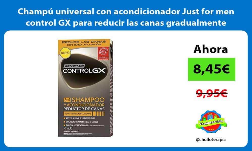 Champú universal con acondicionador Just for men control GX para reducir las canas gradualmente