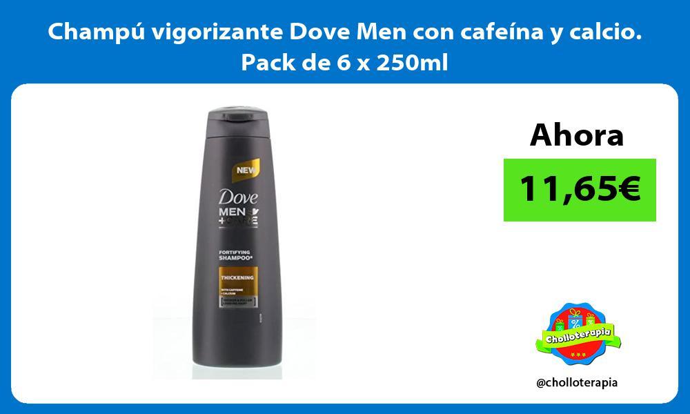 Champú vigorizante Dove Men con cafeína y calcio Pack de 6 x 250ml