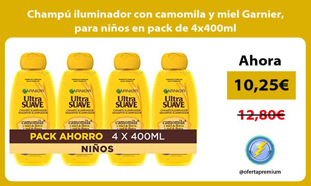 Champu iluminador con camomila y miel Garnier para ninos en pack de 4x400ml