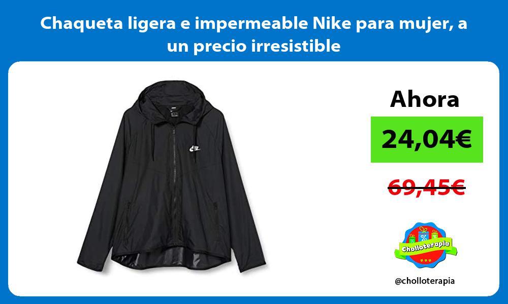 Chaqueta ligera e impermeable Nike para mujer a un precio irresistible