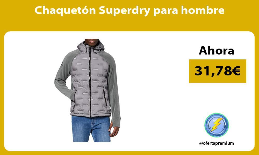 Chaqueton Superdry para hombre