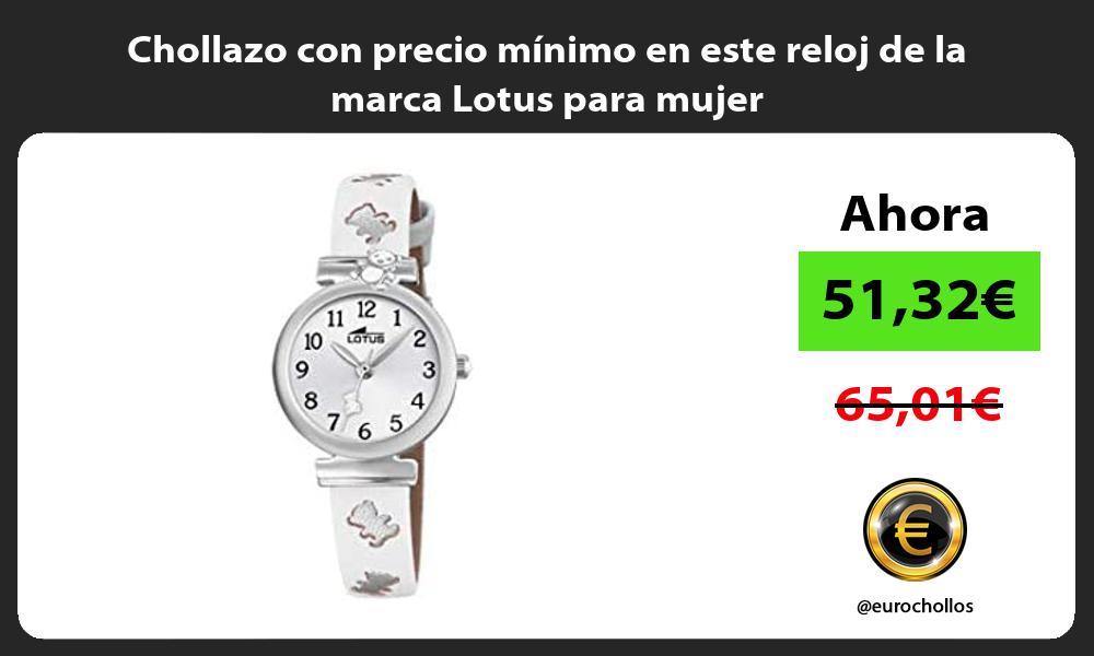 Chollazo con precio minimo en este reloj de la marca Lotus para mujer