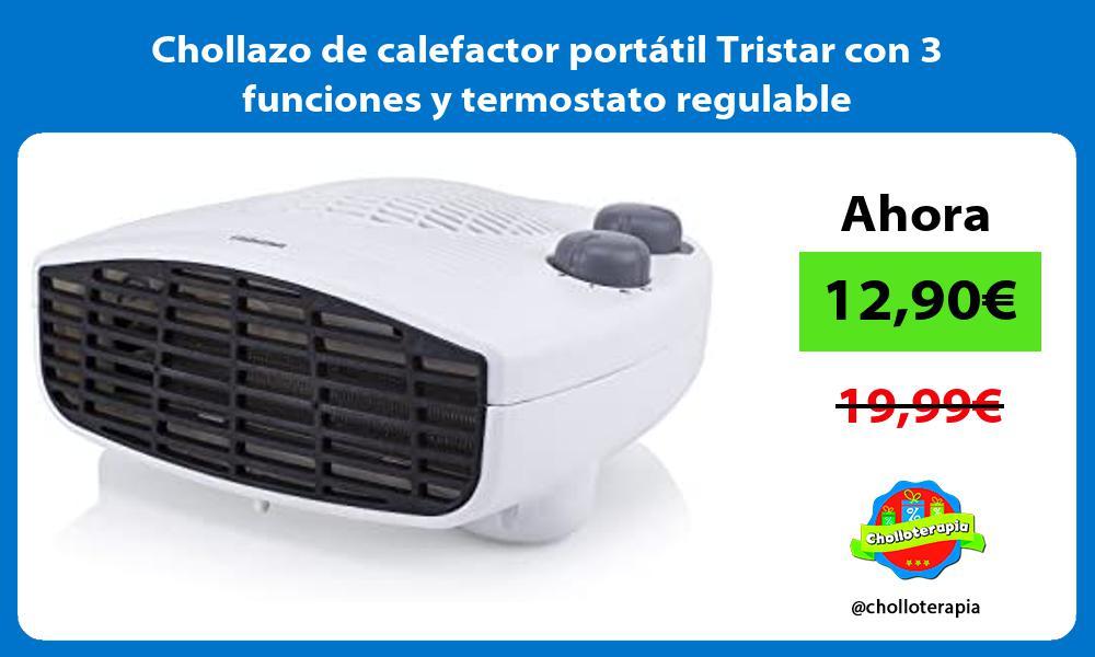 Chollazo de calefactor portatil Tristar con 3 funciones y termostato regulable
