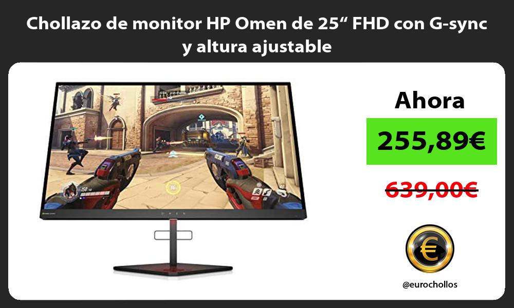 Chollazo de monitor HP Omen de 25 FHD con G sync y altura ajustable
