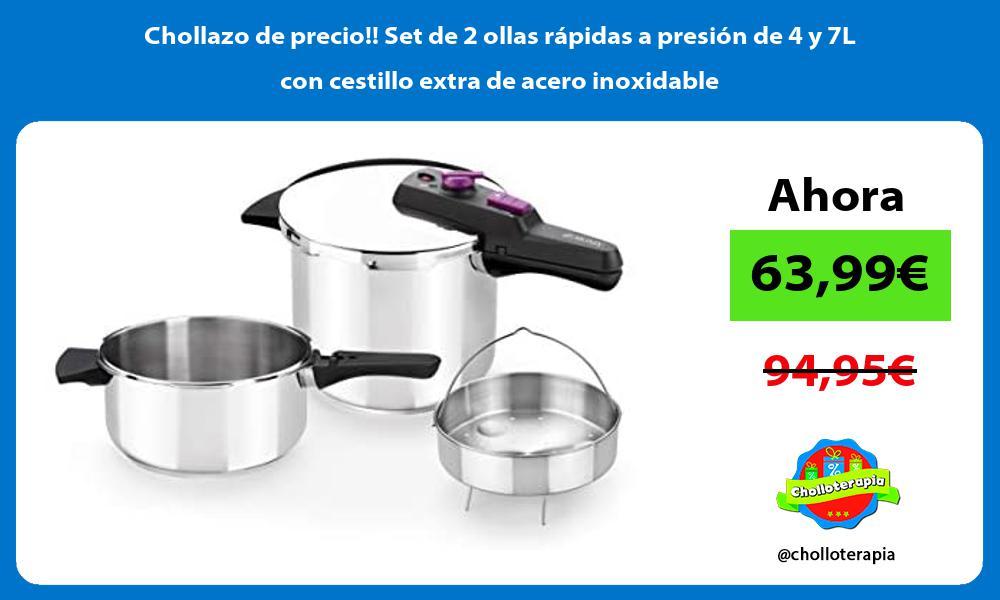 Chollazo de precio Set de 2 ollas rapidas a presion de 4 y 7L con cestillo extra de acero inoxidable