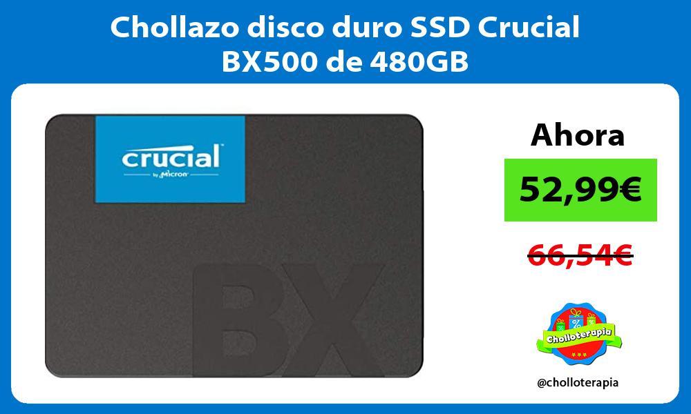 Chollazo disco duro SSD Crucial BX500 de 480GB