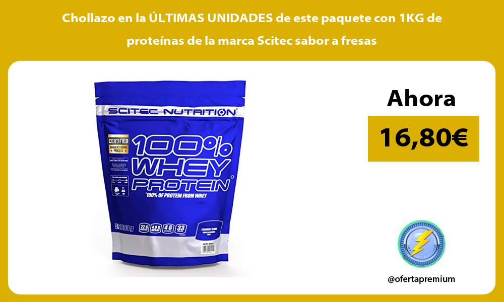 Chollazo en la ULTIMAS UNIDADES de este paquete con 1KG de proteinas de la marca Scitec sabor a fresas