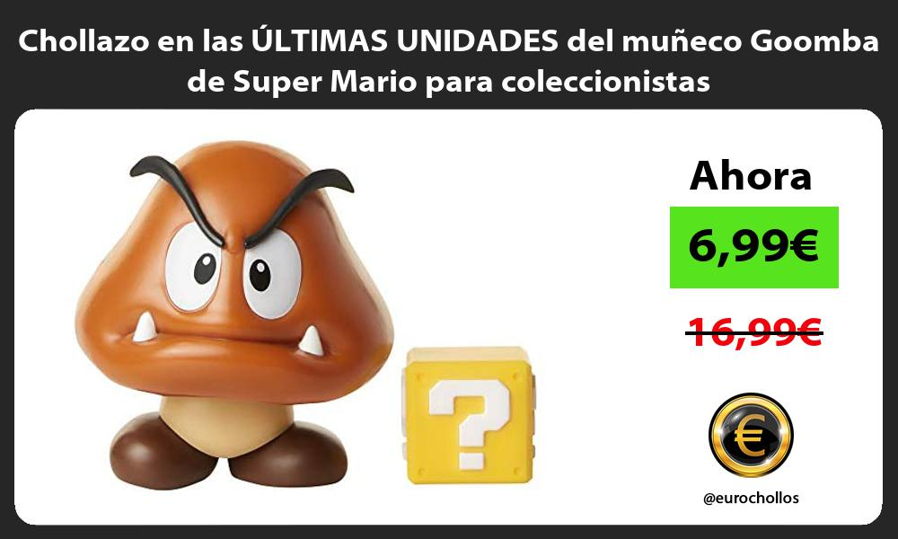 Chollazo en las ULTIMAS UNIDADES del muneco Goomba de Super Mario para coleccionistas
