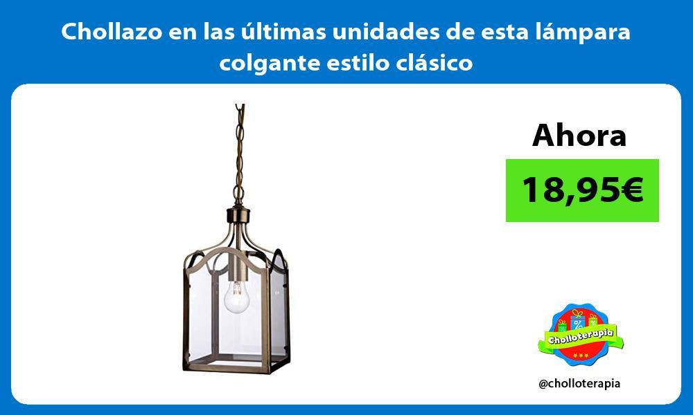 Chollazo en las ultimas unidades de esta lampara colgante estilo clasico