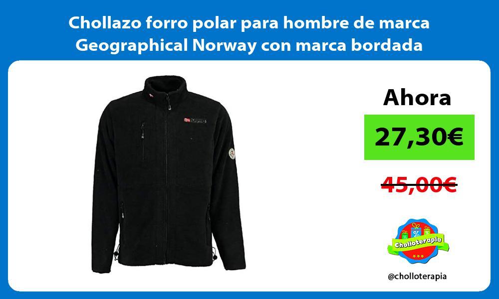 Chollazo forro polar para hombre de marca Geographical Norway con marca bordada