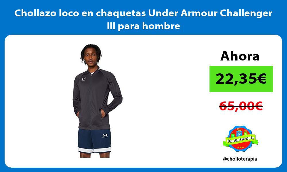 Chollazo loco en chaquetas Under Armour Challenger III para hombre