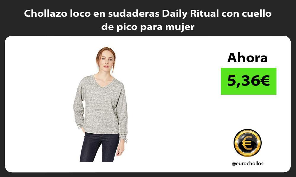 Chollazo loco en sudaderas Daily Ritual con cuello de pico para mujer
