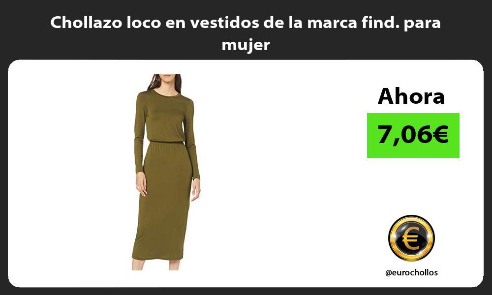 Chollazo loco en vestidos de la marca find para mujer