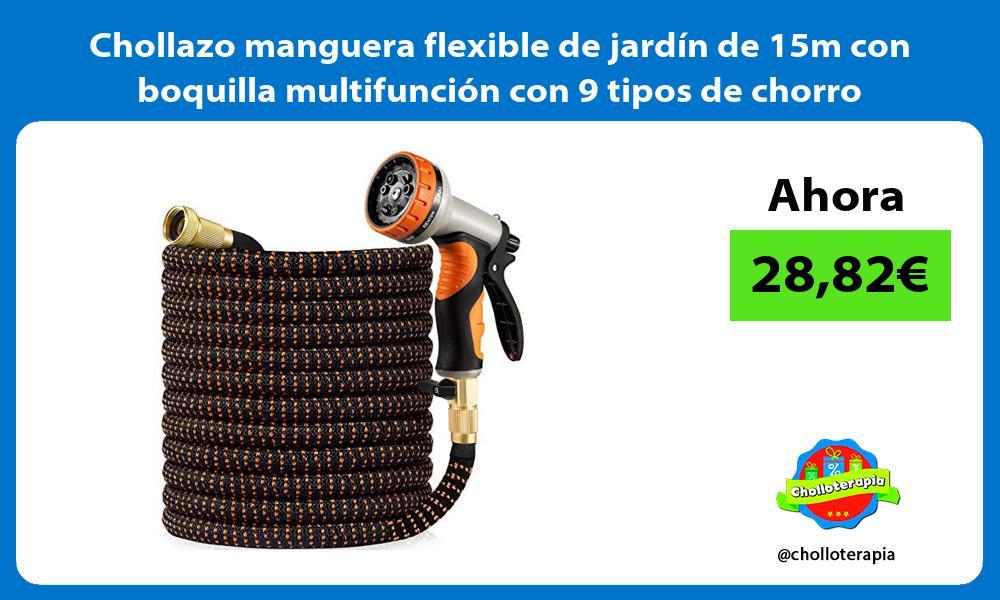 Chollazo manguera flexible de jardin de 15m con boquilla multifuncion con 9 tipos de chorro