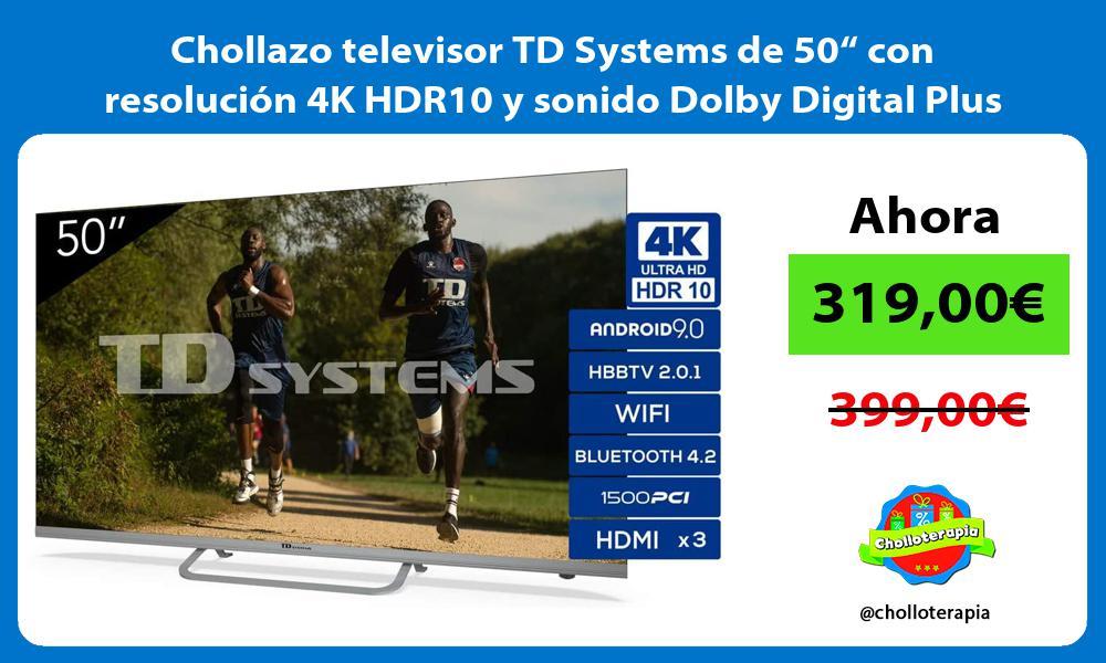 """Chollazo televisor TD Systems de 50"""" con resolución 4K HDR10 y sonido Dolby Digital Plus"""