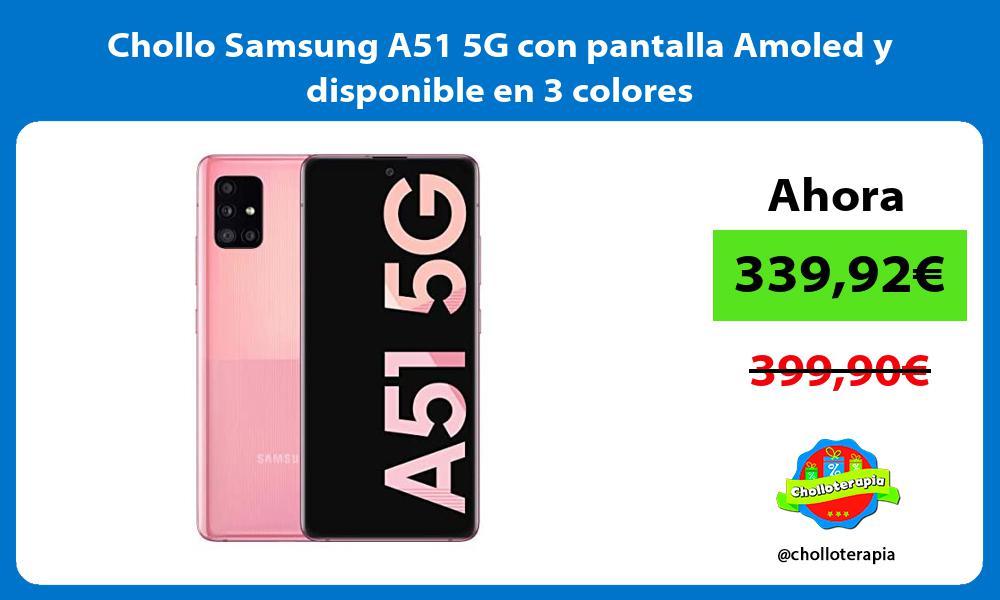 Chollo Samsung A51 5G con pantalla Amoled y disponible en 3 colores