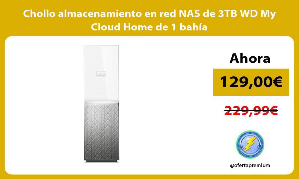 Chollo almacenamiento en red NAS de 3TB WD My Cloud Home de 1 bahia