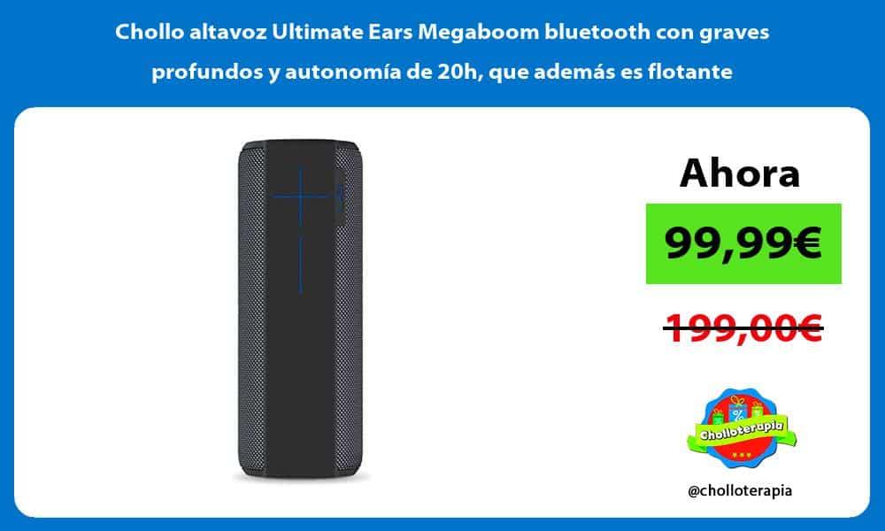 Chollo altavoz Ultimate Ears Megaboom bluetooth con graves profundos y autonomía de 20h que además es flotante