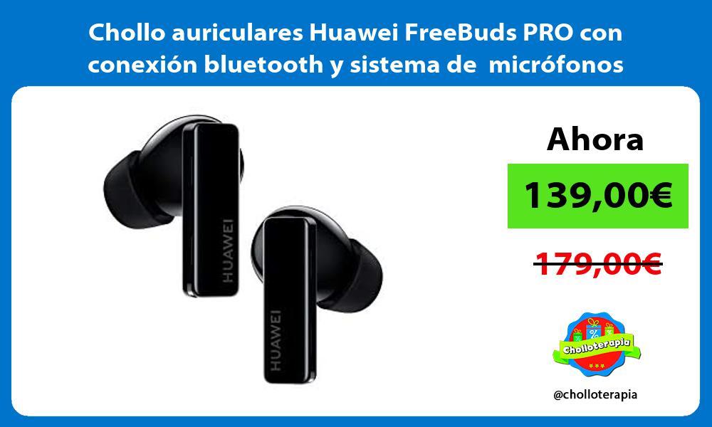 Chollo auriculares Huawei FreeBuds PRO con conexion bluetooth y sistema de microfonos