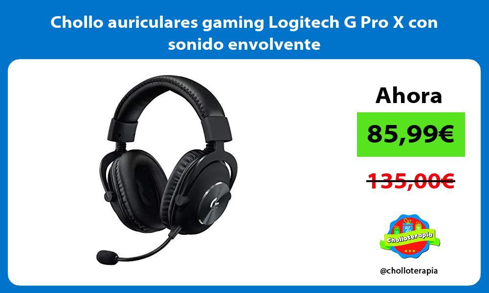 Chollo auriculares gaming Logitech G Pro X con sonido envolvente