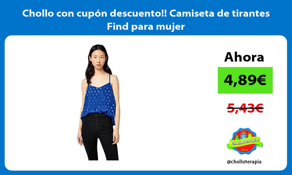 Chollo con cupon descuento Camiseta de tirantes Find para mujer