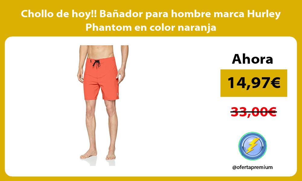 Chollo de hoy Banador para hombre marca Hurley Phantom en color naranja