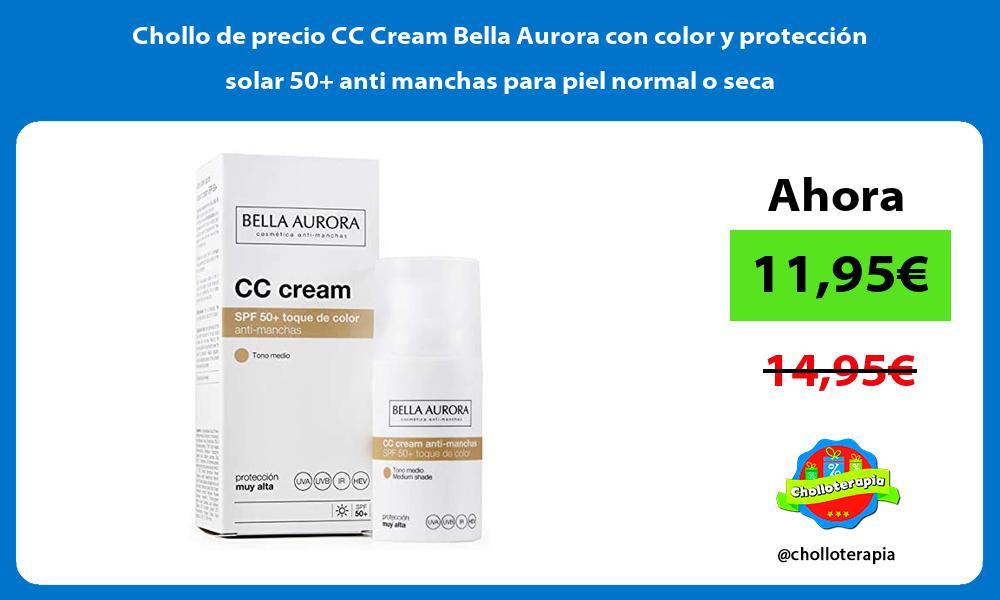 Chollo de precio CC Cream Bella Aurora con color y proteccion solar 50 anti manchas para piel normal o seca