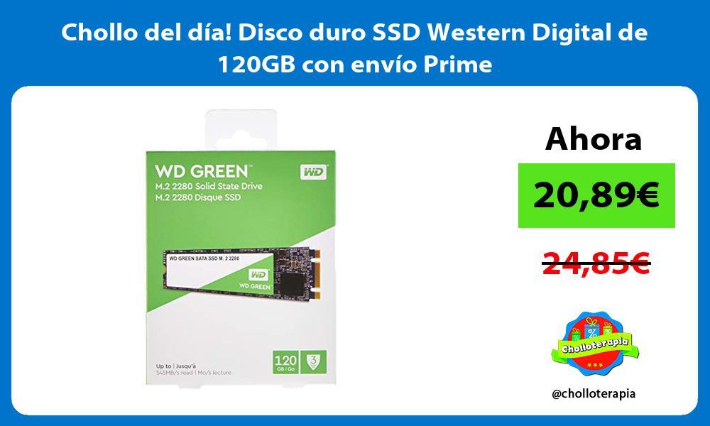 Chollo del dia Disco duro SSD Western Digital de 120GB con envio Prime
