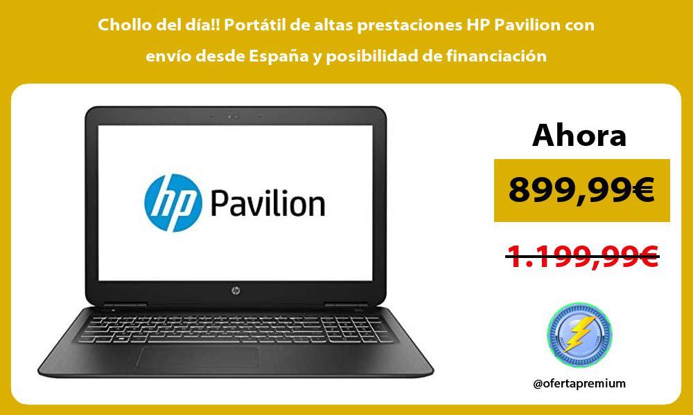 Chollo del dia Portatil de altas prestaciones HP Pavilion con envio desde Espana y posibilidad de financiacion