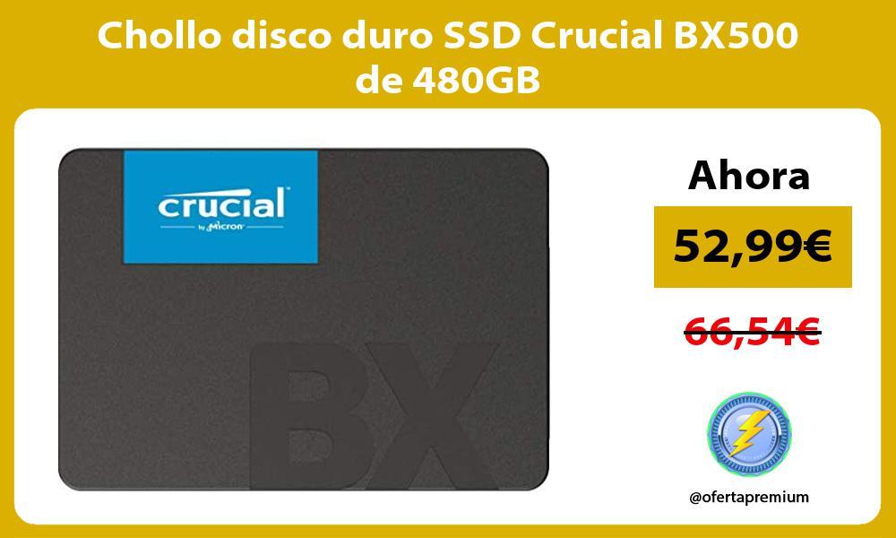 Chollo disco duro SSD Crucial BX500 de 480GB