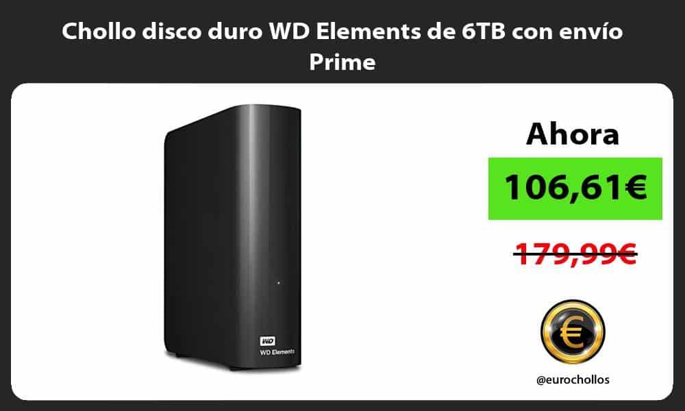 Chollo disco duro WD Elements de 6TB con envío Prime