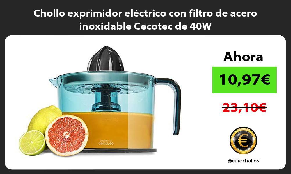 Chollo exprimidor electrico con filtro de acero inoxidable Cecotec de 40W